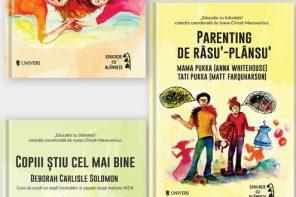 Trei cărți noi de parenting în colecția Educație cu blândețe, la Editura Univers
