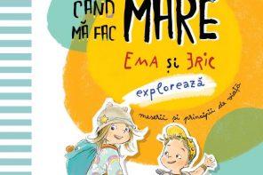 Noua carte cu Ema și Eric: Când mă fac MARE (despre meserii, principii de viață, ecologie și campanii umanitare)
